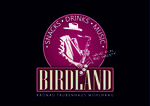 Birdland - Snacks - Drinks - Music